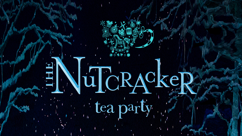 The Nutcracker Tea Party