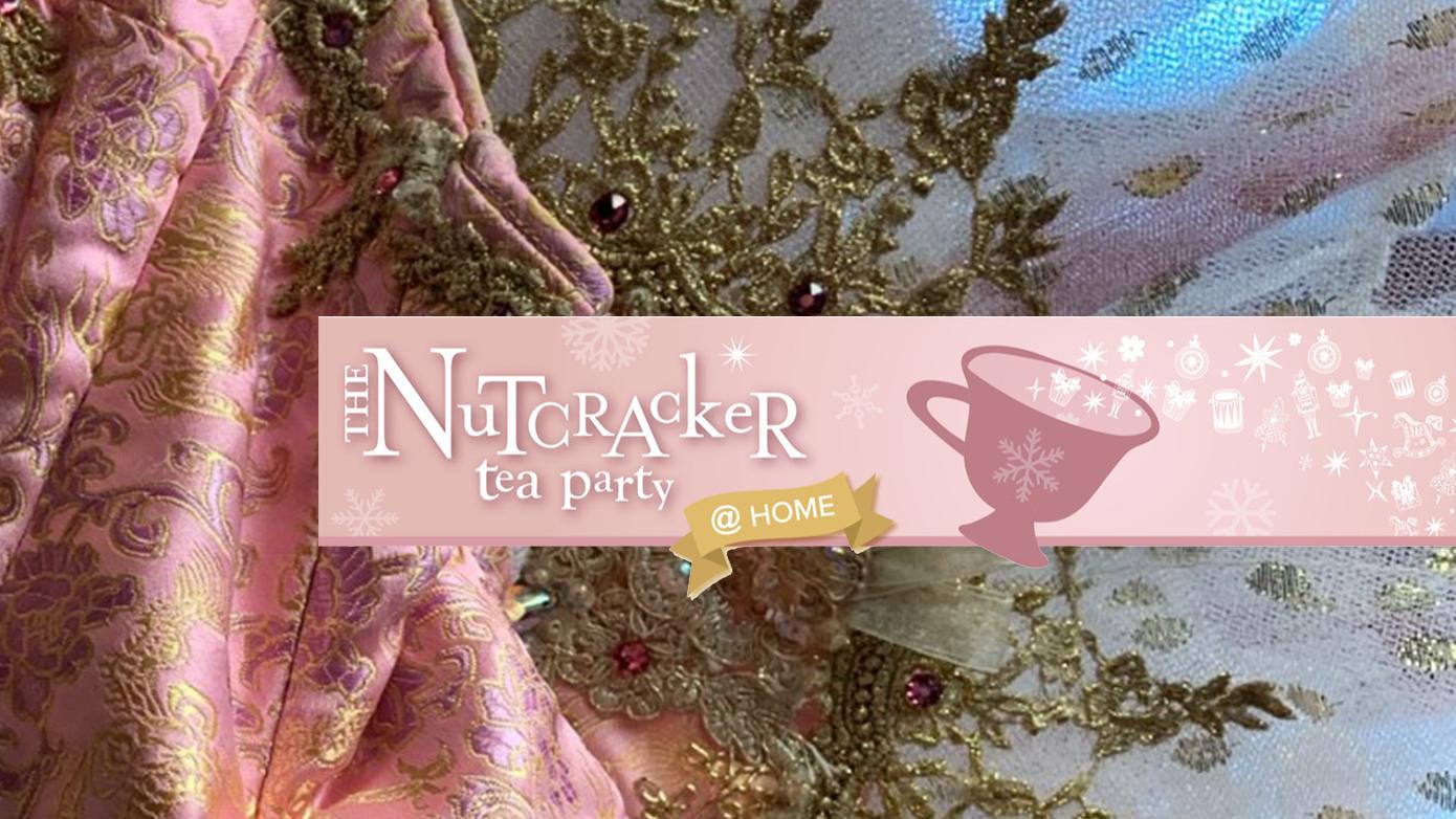 The Nutcracker Tea Party at Home